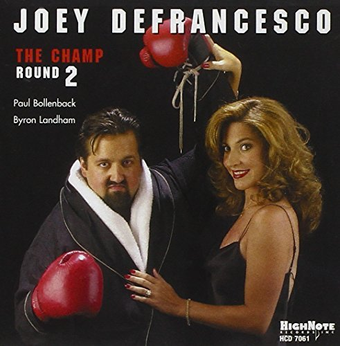 Joey Defrancesco Champ Round Two