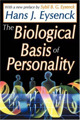 Hans Eysenck The Biological Basis Of Personality