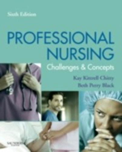 Kay Kittrell Chitty Professional Nursing Concepts & Challenges 0006 Edition;