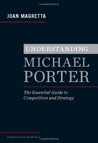 joan-magretta-understanding-michael-porter-the-essential-guide-to-competition-and-strategy