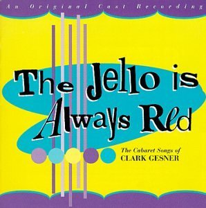Jello Is Always Red Cast Recordings