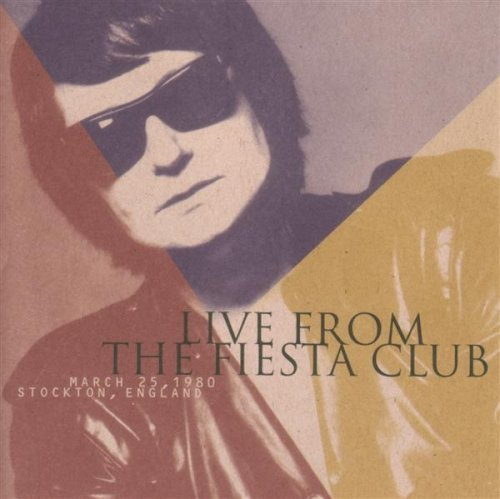 Roy Orbison Live From The Fiesta Club