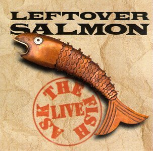 Leftover Salmon Ask The Fish
