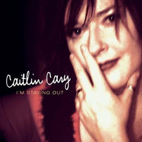 Caitlin Cary I'm Staying Out