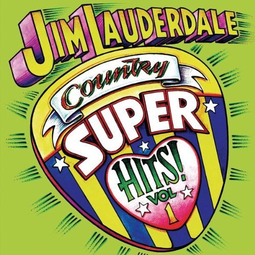 Jim Lauderdale Vol. 1 Country Super Hits