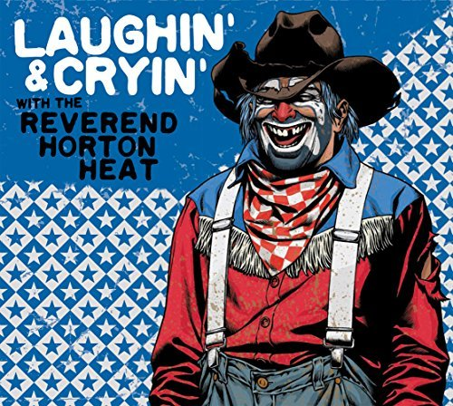 Reverend Horton Heat Laughin' & Cryin' With The Rev