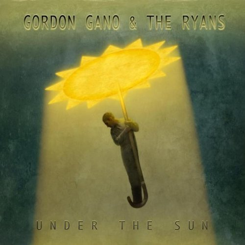 Gordon & The Ryans Gano Under The Sun