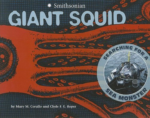 Mary M. Cerullo Giant Squid Searching For A Sea Monster