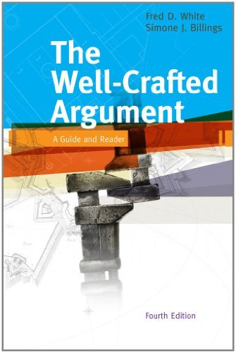 Fred D. White Well Crafted Argument The A Guide And Reader 0004 Edition;
