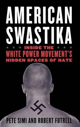 Pete Simi American Swastika Inside The White Power Movement's Hidden Spaces O