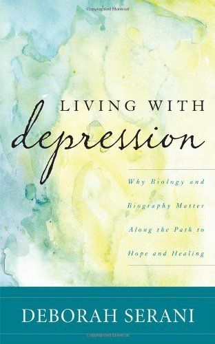 Deborah Serani Living With Depression Why Biology And Biography Matter Along The Path T