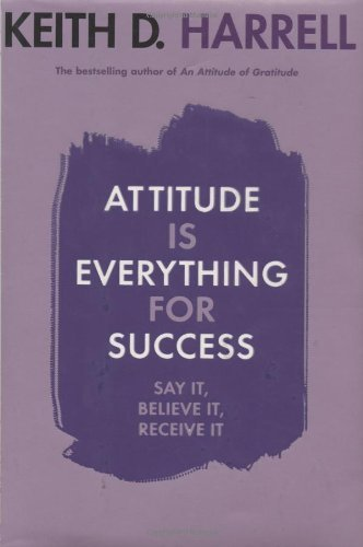 Keith Harrell Attitude Is Everything For Success