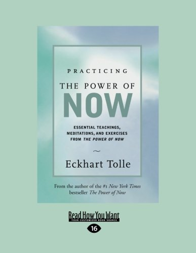 Eckhart Tolle Practicing The Power Of Now Essential Teachings Meditations And Exercises F Large Print