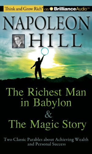Napoleon Hill Foundation The Richest Man In Babylon & The Magic Story Two Classic Parables About Achieving Wealth And P