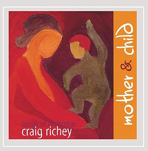 Craig Richey Mother & Child Songs Of Christ