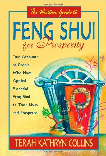 Terah Kathryn Collins The Western Guide To Feng Shui For Prosperity True Accounts Of People Who Have Applied Essentia
