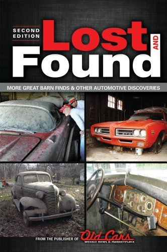 Old Cars Weekly Editors Lost And Found More Great Barn Finds & Other Automotive Discover 0002 Edition;