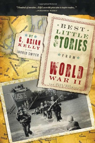 c-brian-kelly-best-little-stories-from-world-war-ii-more-than-100-true-stories