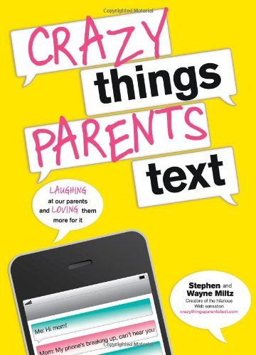 Stephen Miltz Crazy Things Parents Text