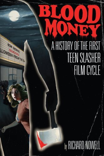 richard-nowell-blood-money-a-history-of-the-first-teen-slasher-film-cycle