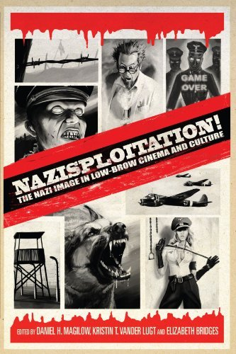 Daniel H. Magilow Nazisploitation! The Nazi Image In Low Brow Cinema And Culture