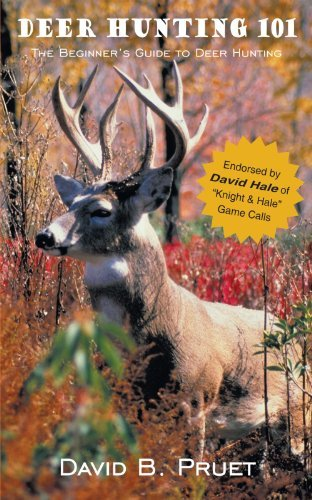 David B. Pruet Deer Hunting 101