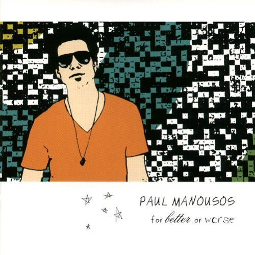 Paul Manousos For Better Or Worse