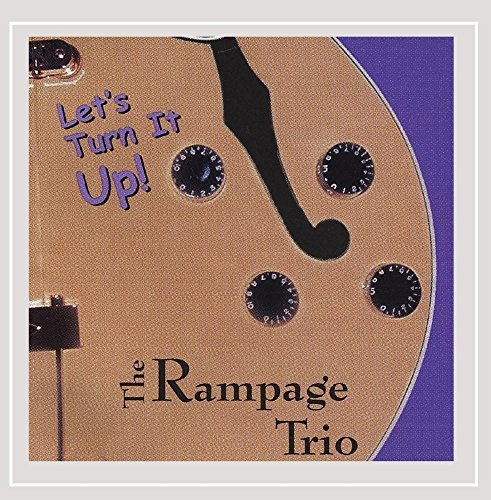 Rampage Trio Let's Turn It Up!
