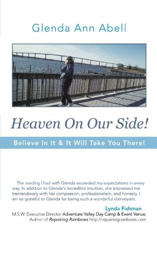 Glenda Ann Abell Heaven On Our Side! Believe In It & It Will Take You There!