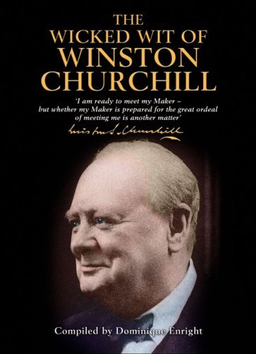 Dominique Enright Wicked Wit Of Winston Churchill The