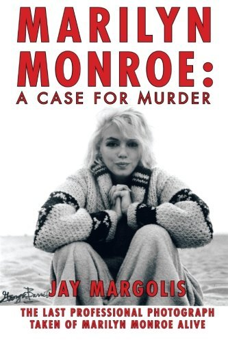 jay-margolis-marilyn-monroe-a-case-for-murder