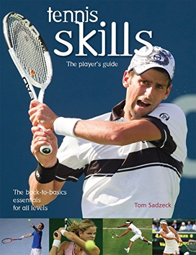 Tom Sadzeck Tennis Skills The Player's Guide Reprint