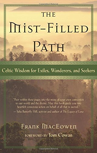 Frank Maceowen The Mist Filled Path Celtic Wisdom For Exiles Wanderers And Seekers