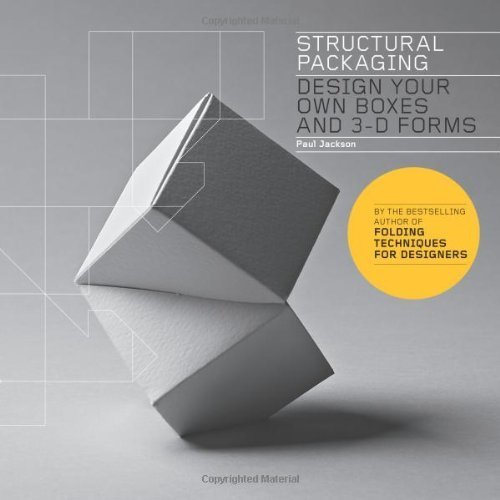 Paul Jackson Structural Packaging Design Your Own Boxes And 3 D Forms