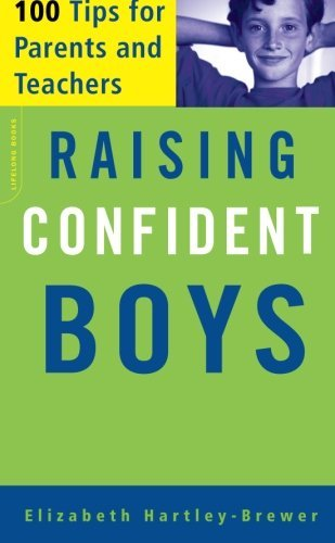 Elizabeth Hartley Brewer Raising Confident Boys 100 Tips For Parents And Teachers