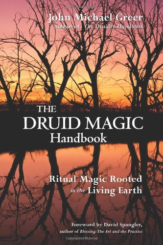 John Michael Greer The Druid Magic Handbook Ritual Magic Rooted In The Living Earth
