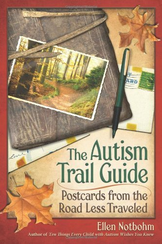 Ellen Notbohm Autism Trail Guide The Postcards From The Road Less Traveled