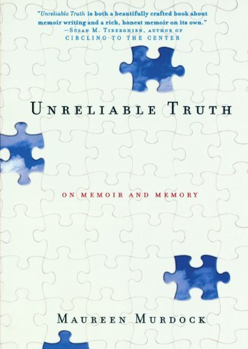 Maureen Murdock Unreliable Truth On Memoir And Memory