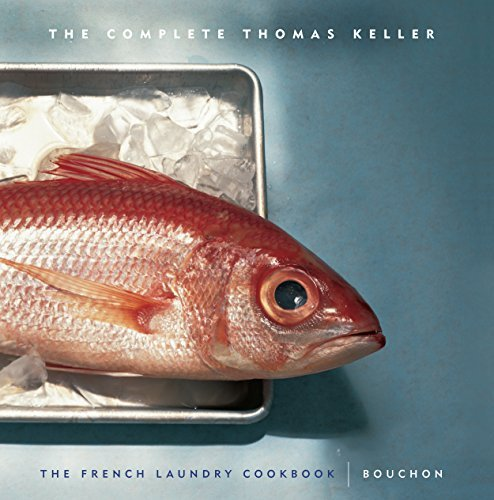 Thomas Keller The Complete Keller The French Laundry Cookbook & Bouchon
