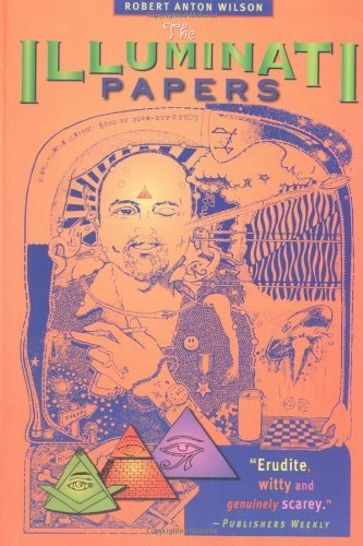 Robert Anton Wilson Illuminati Papers 0003 Edition;