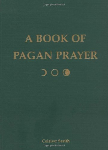 Ceisiwr Serith Book Of Pagan Prayer