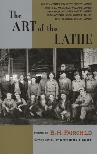 B. H. Fairchild The Art Of The Lathe