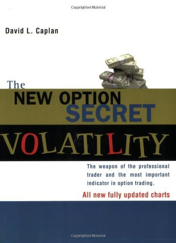 David L. Caplan New Option Secret Volatility The The Weapon Of The Professional Trader And The Mos