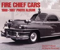 Donald Wood Fire Chief Cars 1900 1997 Photo Album