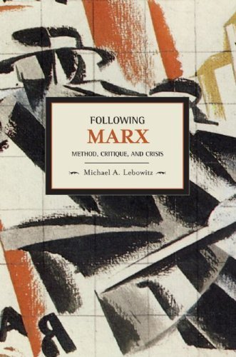 Michael A. Lebowitz Following Marx Method Critique And Crisis