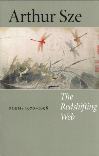 Arthur Sze The Redshifting Web New & Selected Poems
