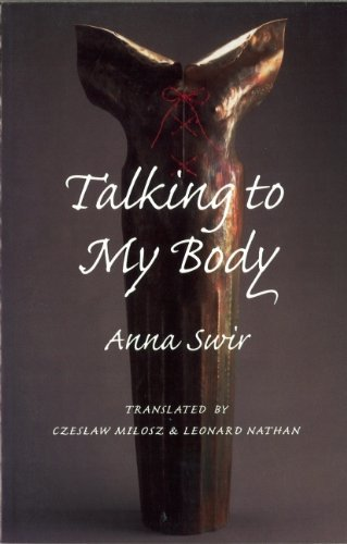 Anna Swir Talking To My Body
