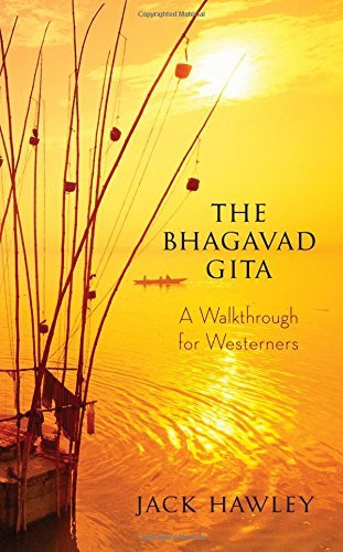 Jack Hawley The Bhagavad Gita A Walkthrough For Westerners