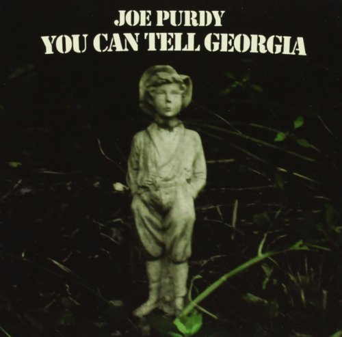 Joe Purdy You Can Tell Georgia