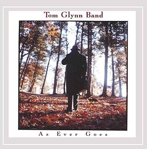 Tom Glynn Band As Ever Goes